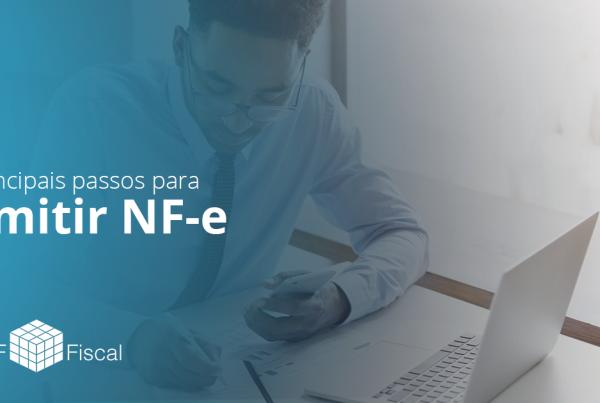 Principais passos para emitir NF-e